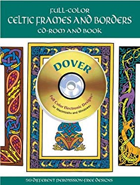 Full-Color Celtic Frames and Borders CD-ROM and Book [With CDROM] 9780486995212