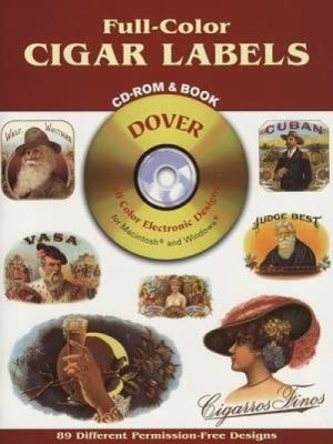Full-Color Cigar Labels [With CDROM] 9780486995519