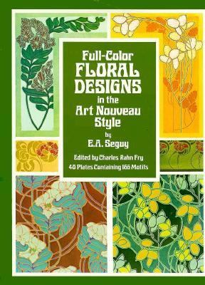 Full-Color Floral Designs in the Art Nouveau Style 9780486234397