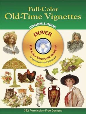 Full-Color Old-Time Vignettes CD-ROM and Book [With CDROM] 9780486995403