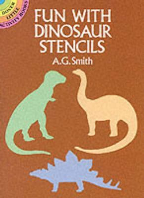 Fun with Dinosaur Stencils 9780486254500