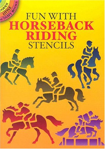 Fun with Horseback Riding Stencils 9780486434193
