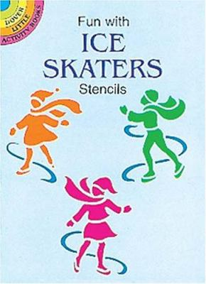 Fun with Ice Skaters Stencils 9780486401188