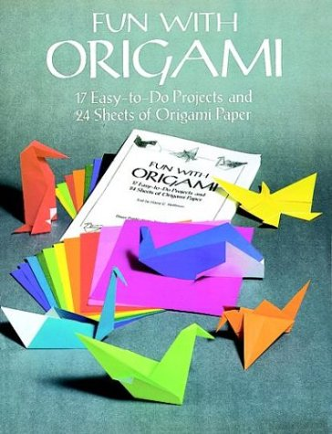 Fun with Origami: 17 Easy-To-Do Projects and 24 Sheets of Origami Paper 9780486266640