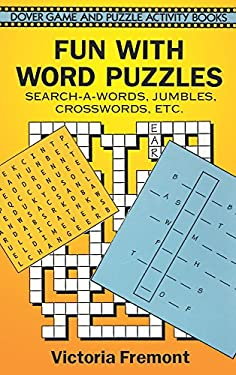 Fun with Word Puzzles: Search-A-Words, Jumbles, Crosswords, Etc. 9780486294261