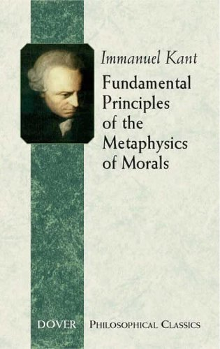 Fundamental Principles of the Metaphysics of Morals 9780486443096