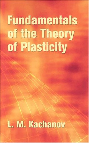 Fundamentals of the Theory of Plasticity 9780486435831