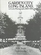 Garden City, Long Island, in Early Photographs, 1869-1919 1600691
