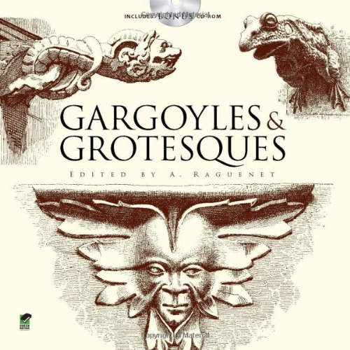 Gargoyles & Grotesques [With CDROM] 9780486470160