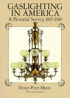 Gaslighting in America: A Pictorial Survey, 1815-1910 9780486264820