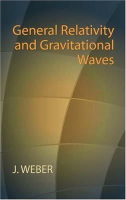 General Relativity and Gravitational Waves 9780486438870