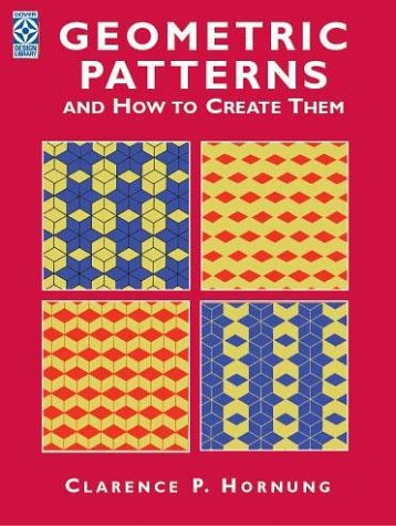 Geometric Patterns and How to Create Them 9780486417332
