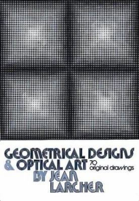 Geometrical Designs and Optical Art: 70 Original Drawings 9780486231006