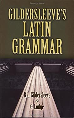 Gildersleeve's Latin Grammar 9780486469126
