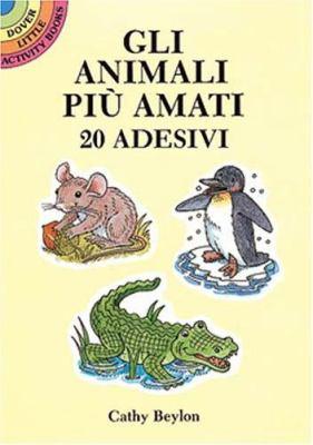 Gli Animali Piu Amati: 20 Adesivi 9780486283852
