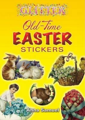 Glitter Old-Time Easter Stickers [With Stickers] 9780486452197