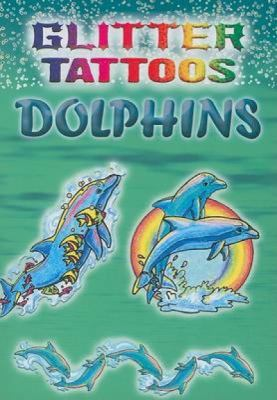 Glitter Tattoos Dolphins [With 6 Tattoos]