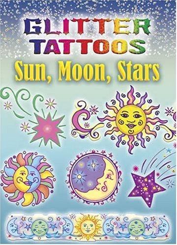 Glitter Tattoos Sun, Moon, Stars 9780486456454