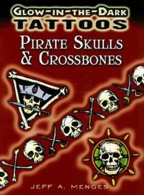 Glow-In-The-Dark Tattoos: Pirate Skulls & Crossbones 9780486468051