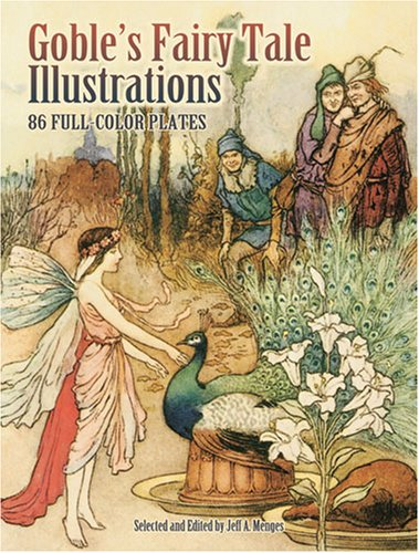 Goble's Fairy Tale Illustrations: 86 Full-Color Plates 9780486465210