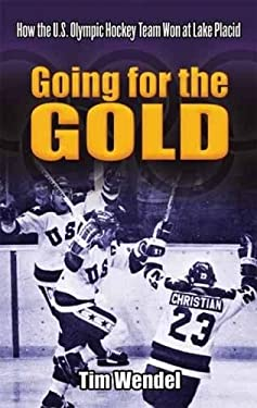 Going for the Gold: How the U.S. Olympic Hockey Team Won at Lake Placid 9780486474618