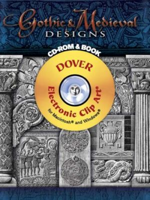 Gothic & Medieval Designs [With CDROM] 9780486998237