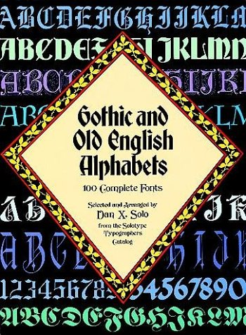 Gothic and Old English Alphabets: 100 Complete Fonts 9780486246956