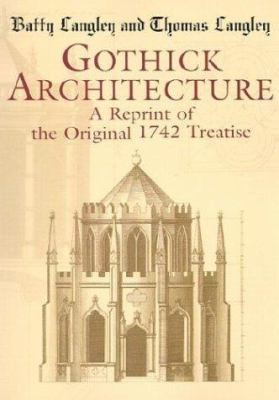 Gothick Architecture: A Reprint of the Original 1742 Treatise 9780486426143