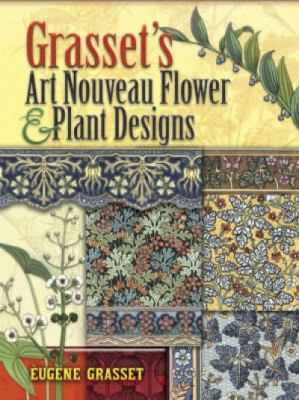 Grasset's Art Nouveau Flower and Plant Designs 9780486463124