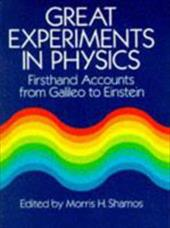 Great Experiments in Physics: Firsthand Accounts from Galileo to Einstein 1595897