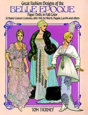 Great Fashion Designs of the Belle Epoque Paper Dolls in Full Color 9780486244259