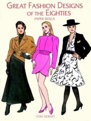 Great Fashion Designs of the Eighties Paper Dolls 9780486400747