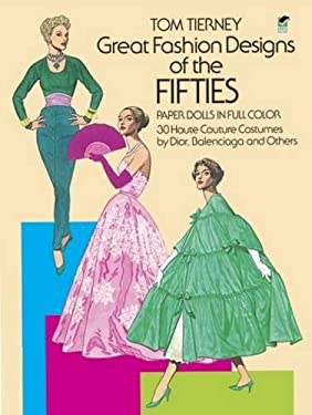 Great Fashion Designs of the Fifties Paper Dolls: 30 Haute Couture Costumes by Dior, Balenciaga and Others 9780486249605