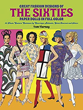 Great Fashion Designs of the Sixties Paper Dolls: 32 Haute Couture Costumes by Courreges, Balmain, Saint-Laurent and Others 9780486268972