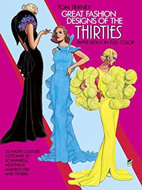 Great Fashion Designs of the Thirties Paper Dolls: 32 Haute Couture Costumes by Schiaparelli, Molyneux, Mainbocher, and Others 9780486247243