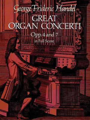 Great Organ Concerti, Opp. 4 and 7, in Full Score 9780486244624