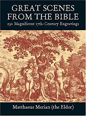 Great Scenes from the Bible: 230 Magnificent 17th-Century Engravings 9780486420431