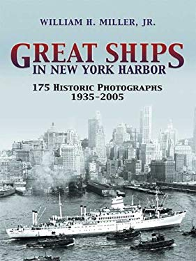 Great Ships in New York Harbor: 175 Historic Photographs, 1935-2005 9780486446097