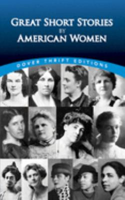 Great Short Stories by American Women 9780486287768