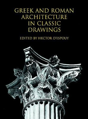 History General Greek And Roman Architecture In Classic Drawings
