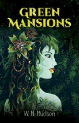 Green Mansions 9780486259932