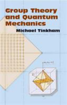 Group Theory and Quantum Mechanics 9780486432472