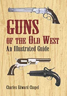 Guns of the Old West: An Illustrated Guide 9780486421612