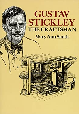 Gustav Stickley, the Craftsman 9780486272108