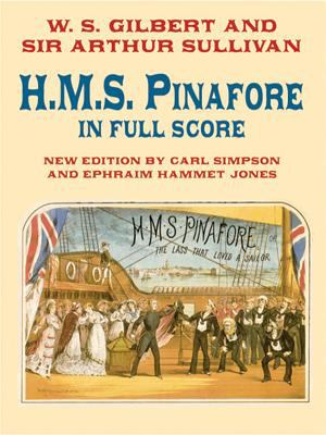 H.M.S. Pinafore in Full Score 9780486422015