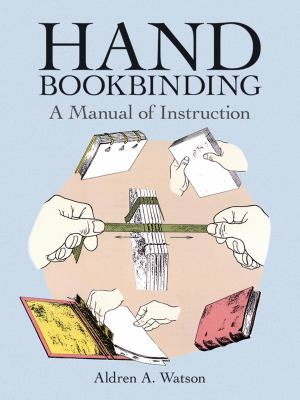 Hand Bookbinding: A Manual of Instruction 9780486291574