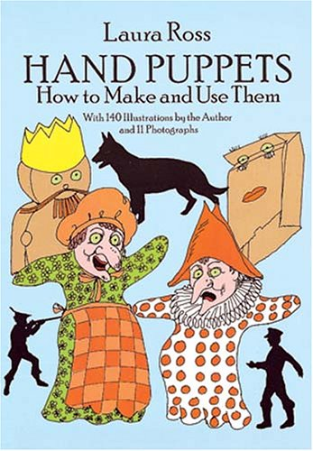 Hand Puppets: How to Make and Use Them 9780486261614