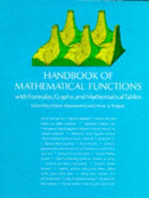 Handbook of Mathematical Functions Handbook of Mathematical Functions: With Formulas, Graphs, and Mathematical Tables with Formulas, Graphs, and Mathe