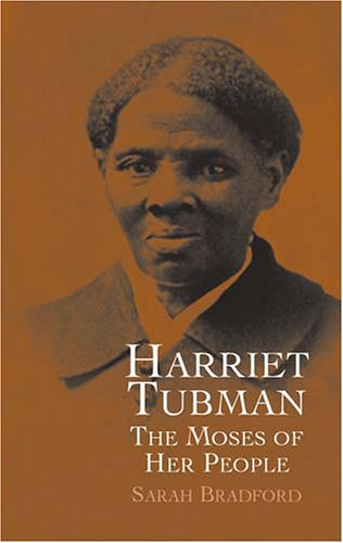 Harriet Tubman: The Moses of Her People 9780486438580