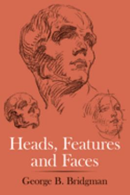 Heads, Features and Faces 9780486227085
